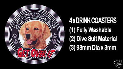 "4 x MY BEST FRIEND IS A GOLDEN RETRIEVER DOG ""GET OVER IT"" DRINK COASTERS"