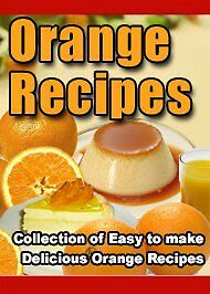 Sale E Book - Delicious Mouth Watering Orange Recipes On Cd
