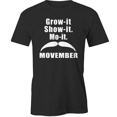 Grow It Show It Mo It Movember T-Shirt Tee New