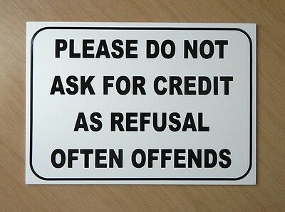 Please do not ask for credit sign.  For shop etc.  3mm plastic sign.  (BL-158)