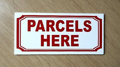 Parcels Here sign.   3mm thick Plastic Sign.   (BS-50)