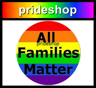 All Families Matter Metal Button Badge 2.25 inch Diameter Gay Lesbian Pride #825