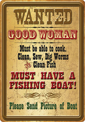 """FUNNY EX LGE AUTHENTIC TIN SIGN 42cm x 30cms L88 """"WANTED GOOD WOMAN, HAVE BOAT"""""""