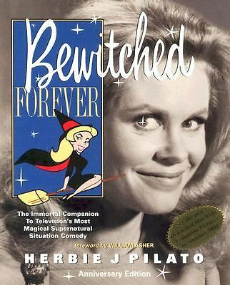 Bewitched Forever - Herbie J Pilato - 40th Anniversary Edition - NEW !!!