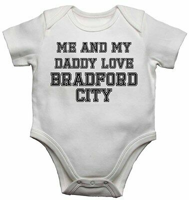 Me and My Daddy Love BradFord City, for Football Soccer Fans Baby Vests