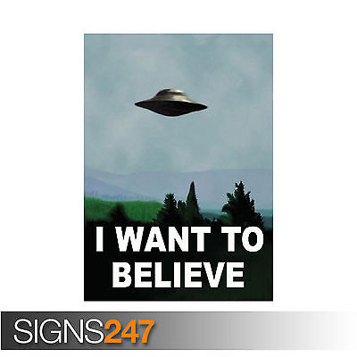 I WANT TO BELIEVE - X FILES (1057) Picture Poster Print Art A0 A1 A2 A3 A4