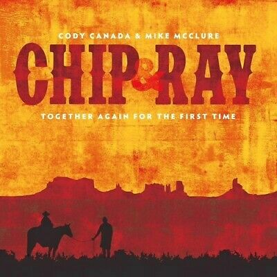 Chip & Ray Together Again For The First Time - Mike Cody Canada  (2016, CD NEUF)