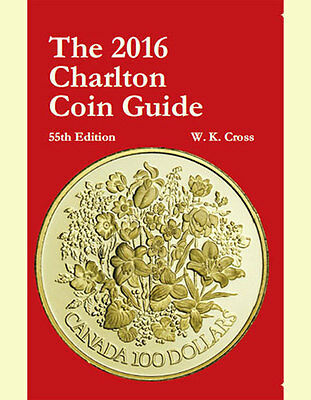 CANADIAN COIN GUIDE - 2016 Charlton Press Canadian Coin Guide - 55th Edition