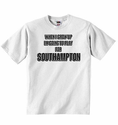 When I Grow Up Im Going to Play for Southampton - Baby T-shirt Tees Clothing