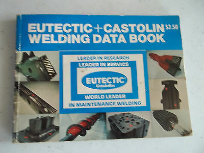 Older Eutectic Castolin Welding Data Book, 140 Pages, Good Condition, Free S/H