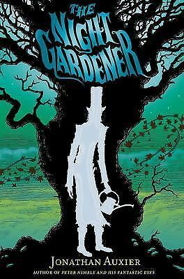 The Night Gardener by Jonathan Auxier (2015, Paperback)