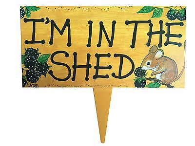 I'm In The Shed - Vinyl Garden Plaque Sign