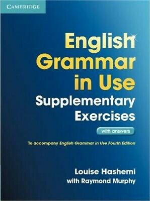 English Grammar in Use Supplementary Exercises with Answers by Louise Hashemi...