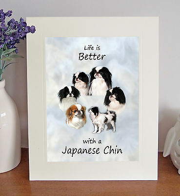 """Japanese Chin 'Life is Better' 10"""" x 8"""" Mounted Picture Print Image Lovely Gift"""