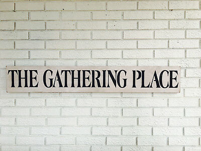 """Large Rustic Wood Sign - """"The Gathering Place"""" - 4 FEET LONG! White"""