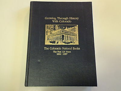 The Colorado National Banks 1862-1987 The First 125 Years History