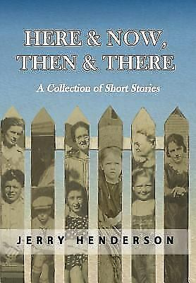 Here & Now, Then & There: A Collection of Short Stories (Hardback or Cased Book)