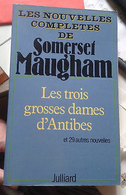 MAUGHAM Somerset. Les trois grosses dames d'Antibes. Julliard. 1981.