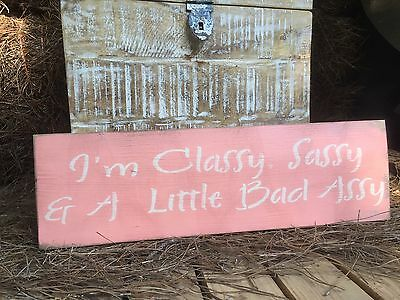 "Large Rustic Wood Sign - ""I'm Classy, Sassy & A Little Bad Assy"" - Woman Cave"