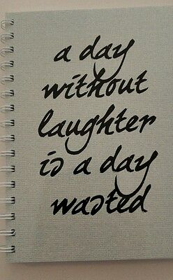 2017-2018 financial year diary 'a day without laughter is a day wasted quote  A5