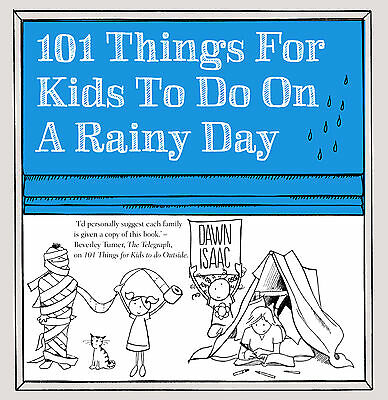 101 Things for Kids to Do on a Rainy Day, Dawn Isaac, New Book