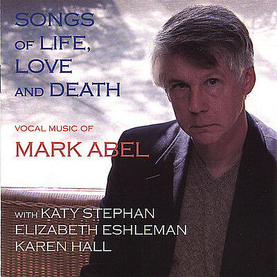 Songs Of Life Love & Death - Mark Abel (2006, CD NEUF)