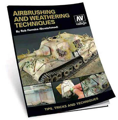 Vallejo Book - Airbrush and Weathering Techniques by Rob Ferreira (Scratchmod)