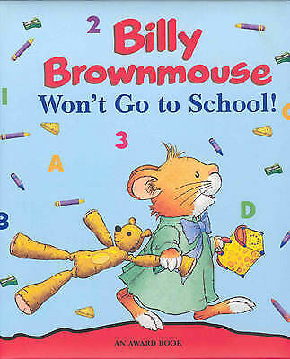 Billy Brownmouse Won't Go to School by Marco Campanella (Hardback, 2005)