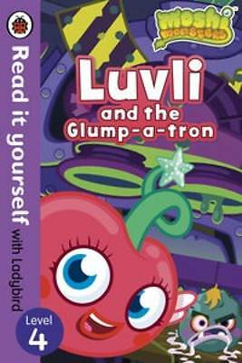 Moshi Monsters: Luvli and the Glump-a-tron - Read it Yourself with Ladybird:...