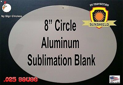 "8"" CIRCLE sign blank for sublimation - ALL ALUMINUM Blanks, WITH HOLE  Lot of 10"