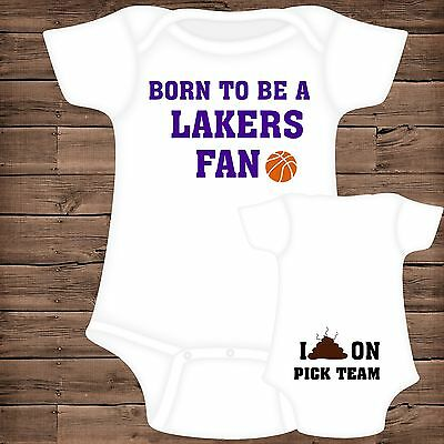 Born To Be A LAKERS Fan ~ I Poop On (You Pick Team) Baby Bodysuit {BB}