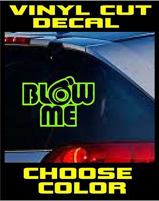 Blow Me You Choose Color Funny Bumper Sticker Vinyl Decal Window Car Jdm Truck