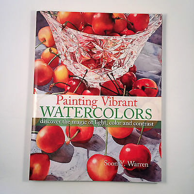 Painting Vibrant Watercolors by Soon Y. Warren discover the magic of light