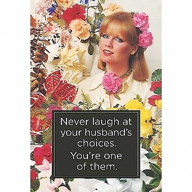 """Retro Humour """"Never Laugh At Your Husband's Choices..."""" Blank Greeting Card"""