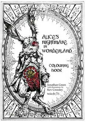 Alice's Nightmare in Wonderland Colouring Book by Jonathan Green (2015,...