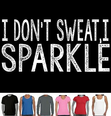 I don't sweat I sparkle Funny T-Shirt Gym Workout active wear bootcamp training