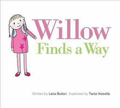 Willow: Willow Finds a Way by Lana Button (2013, Picture Book)