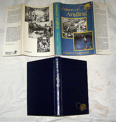A HISTORY OF ANGLING Charles Waterman  Rods Reels Flies First Fishermen Photos