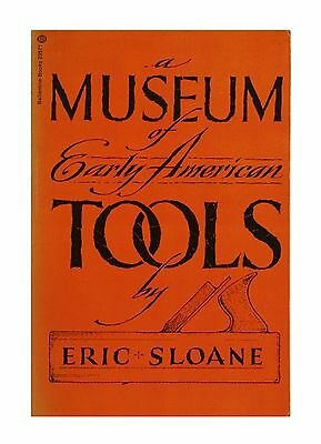 A Museum of Early American Tools (Softcover 1974) By Eric Sloane