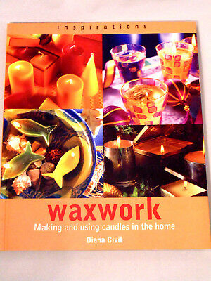 Waxwork: Making and Using Candles in the Home DIY Book - Diana Civil