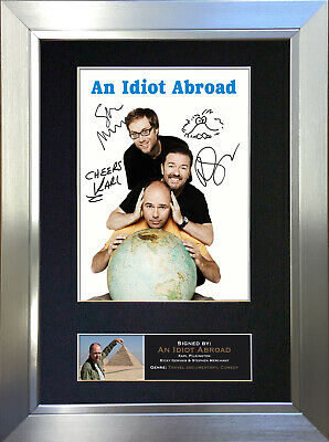 AN IDIOT ABROAD Signed Autograph Mounted Reproduction Photo A4 Print 106
