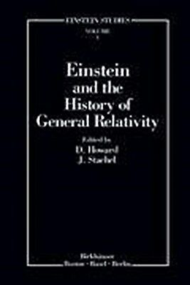 Einstein and the History of General Relativity - Don Howard - 9780817633929
