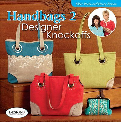 Designs in Machine Embroidery DIME Handbags 2 Designer Knockoffs by Eileen&Nancy