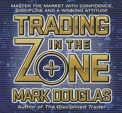 Trading in the Zone : Master the Market with Confidence, Discipline and a...