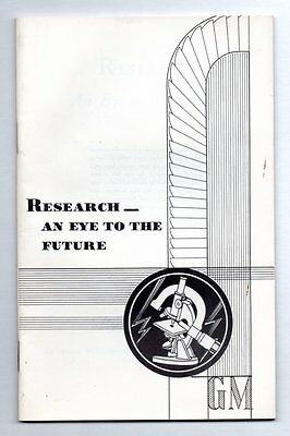 RESEARCH - AN EYE TO THE FUTURE General Motors Products of Canada 1935 BOOKLET