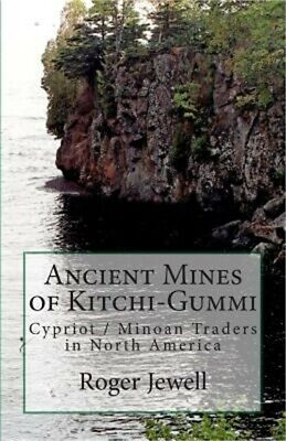 Ancient Mines of Kitchi-Gummi: Cypriot / Minoan Traders in North America (Paperb