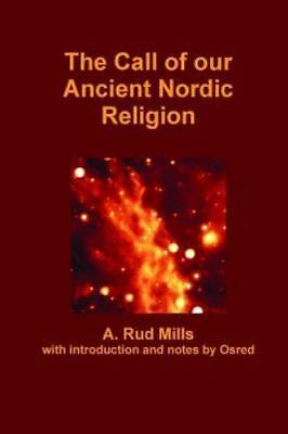 The Call of Our Ancient Nordic Religion (Paperback or Softback)