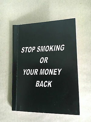 Stop Smoking Or Your Money Back !
