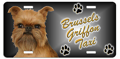 Brussels Griffon   Taxi Line License Plate (( LOW CLEARANCE PRICE ))