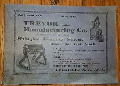 TREVOR MANUFACTURING CO. Catalogue Machines for Making SHINGLES STAVES 1899